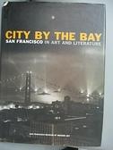【書寶二手書T3/地理_COW】City by the Bay: San Francisco in Art and Literature_Chappell, Alexandra (EDT)