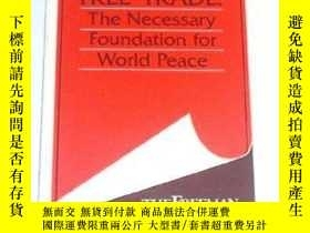 二手書博民逛書店Free罕見Trade: The Necessary Foundation For World Peace (fr