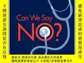 二手書博民逛書店Can罕見We Say No?: The Challenge of Rationing Health Care-我