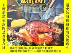 二手書博民逛書店World罕見of Warcraft: Das offizielle Kochbuch (German)Y19