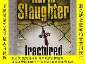 二手書博民逛書店16開英文原版罕見fracturedY281995 Karin Slaughter Century 出版20