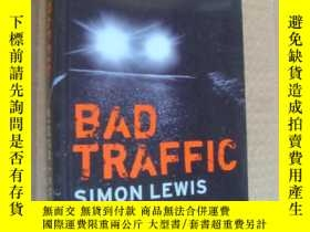 二手書博民逛書店Bad罕見Traffic: A Novel by Simon L
