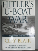 【書寶二手書T8/軍事_ZDF】Hitler s U-boat War: The hunted, 1942-1945_C