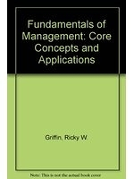 二手書博民逛書店《Fundamentals of Management: Core Concepts and Applications》 R2Y ISBN:0395962315