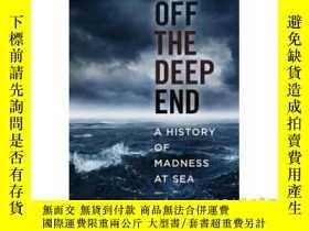 二手書博民逛書店Off罕見the Deep End: A History of Madness at Sea-深海之濱:海上瘋狂史