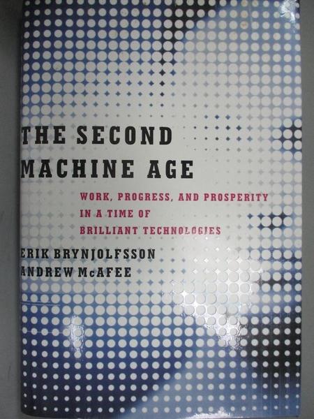 【書寶二手書T8/財經企管_ZJQ】The Second Machine Age: Work, Progress, and Prosperity _Brynjolfsson, Erik