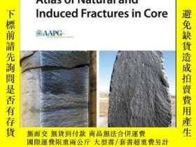 二手書博民逛書店Atlas罕見of Natural and Induced Fractures in CoreY410016
