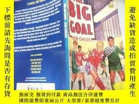 二手書博民逛書店the罕見big goal rob childs:大目標羅 布·查爾茲Y200392