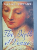 【書寶二手書T1/原文小說_MCV】The Birth of Venus_Sarah Dunant