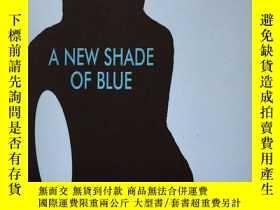 二手書博民逛書店A罕見New Shade of Blue 藍色的新的樹蔭 英文原