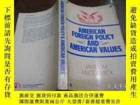 二手書博民逛書店AMERICAN罕見FOREIGN POLICY AND AMERICAN VALUES(美國外交政策和美國價值觀
