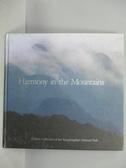 【書寶二手書T3/地理_PDO】Harmony in the Mountains