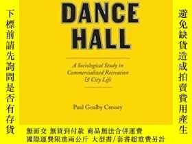 二手書博民逛書店The罕見Taxi-dance HallY364153 Paul Goalby Cressey Univers