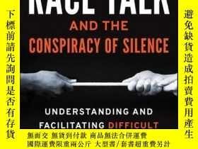 二手書博民逛書店Race罕見Talk and the Conspiracy of Silence: Understanding a