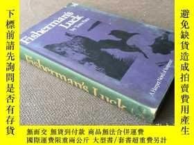 二手書博民逛書店Fisherman s罕見Luck (英語 精裝 毛邊本)Y27