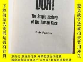 二手書博民逛書店Duh!罕見The Stupid History Of The