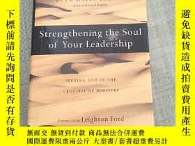 二手書博民逛書店Strengthening罕見the Soul of Your Leadership(強化你領導的靈魂)精裝 庫存