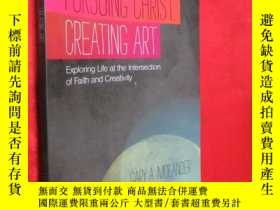 二手書博民逛書店Pursuing罕見Christ. Creating Art.: