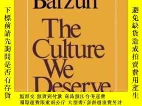 二手書博民逛書店The罕見Culture We Deserve-我們應得的文化Y436638 Jacques Barzun W