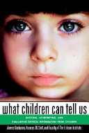 二手書 What Children Can Tell Us: Eliciting, Interpreting, and Evaluating Critical Information from Ch R2Y 1555424651