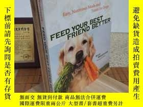 二手書博民逛書店Feed罕見Your Best Friend Better: Easy, Nutritious Meals and
