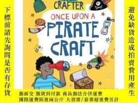 二手書博民逛書店Once罕見Upon a Pirate CraftY346464