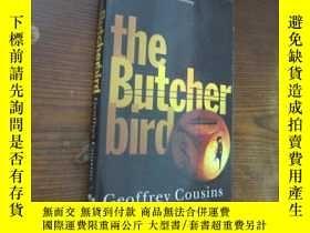 二手書博民逛書店the罕見butcher bird屠夫鳥Y23809 geoff