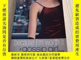 二手書博民逛書店Because罕見I m Worrh It:a Gossip