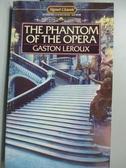 【書寶二手書T5/原文小說_IMM】The Phantom of the Opera_Gaston Leroux
