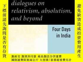 二手書博民逛書店Dialogues罕見On Relativism, Absolutism, And BeyondY255562