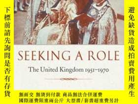 二手書博民逛書店Seeking罕見A Role: The United King