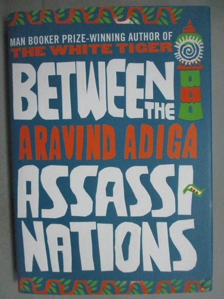 【書寶二手書T8/原文小說_GGT】Between the Assassinations_Aravind Adiga