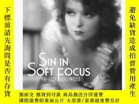二手書博民逛書店Sin罕見In Soft Focus: Pre-code HollywoodY256260 Mark A. V