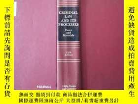 二手書博民逛書店CRIMINAL罕見LAW AND ITS PROCESSES FIFTH EDITION (16開精裝英文原版