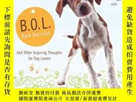 二手書博民逛書店BOL罕見(Bark Out Loud): And Other Inspiring Thoughts for Do