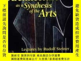 二手書博民逛書店Architecture罕見As A Synthesis Of The ArtsY255562 Rudolf