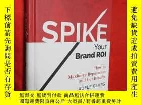 二手書博民逛書店SPIKE罕見your Brand ROI: How to Ma
