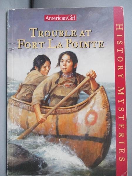 【書寶二手書T9/原文小說_HCV】Trouble at Fort La Pointe_Kathleen Ernst