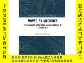 二手書博民逛書店Moved罕見by Machines: Performance