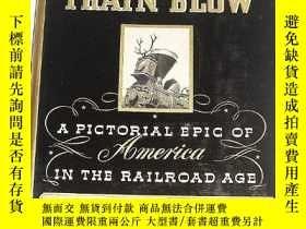 二手書博民逛書店B0007FU184罕見Hear the Train Blow: A Pictorial Epic of Amer