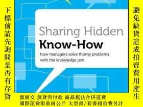 二手書博民逛書店Sharing罕見Hidden Know-How: How Managers Solve Thorny Probl