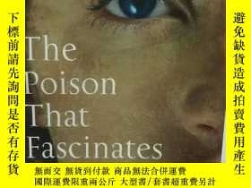 二手書博民逛書店The罕見Poison That Fascinates by J