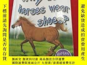 二手書博民逛書店Why罕見do horses wear shoesY179070