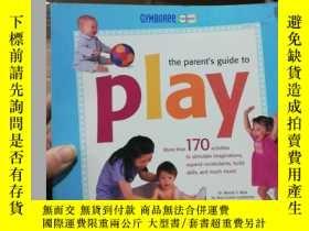 二手書博民逛書店the罕見parent s guide to playY2463