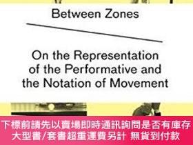 二手書博民逛書店Between罕見Zones: On the Representation of the Performative