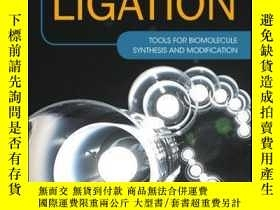 二手書博民逛書店Chemical罕見Ligation: Tools for Biomolecule Synthesis and M