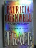 【書寶二手書T6/原文小說_OTI】TRACE_Patricia Cornwell