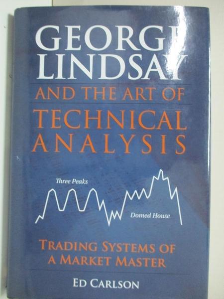 【書寶二手書T1/行銷_B5R】George Lindsay and the Art of Technical Analysis: Trading…