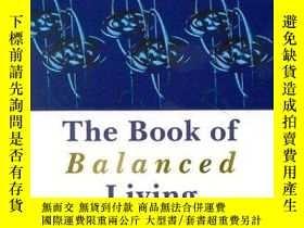 二手書博民逛書店The罕見Book of Balanced Living: Op