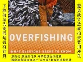 二手書博民逛書店Overfishing:罕見What Everyone Needs To Know?-過度捕撈:每個人都需要知道什